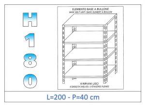 IN-1846920040B Scaffale a 4 ripiani lisci fissaggio a bullone dim cm 200x40x180h